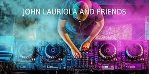 John Lauriola & Friends